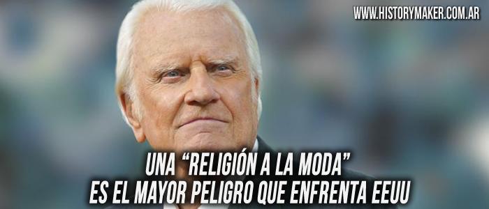 Billy Graham  religión moda peligro EEUU