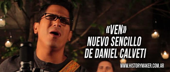 Ven, nuevo sencillo de Daniel Calveti