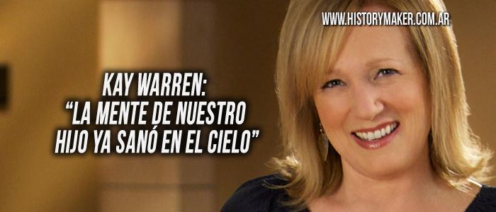 Kay Warren mente de nuestro hijo ya sanó en el cielo