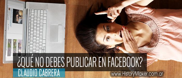 que no debes publicar en facebook