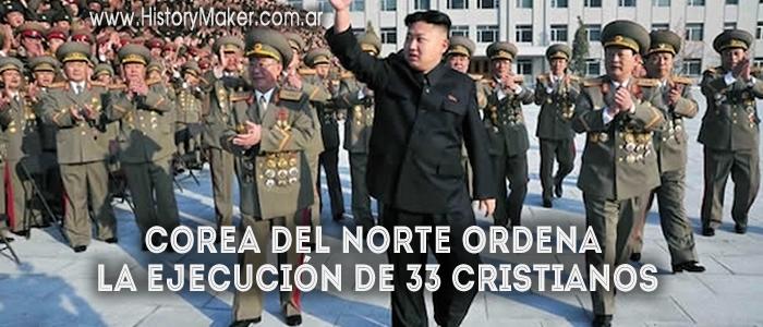 Corea del Norte ordena la ejecución de 33 cristianos