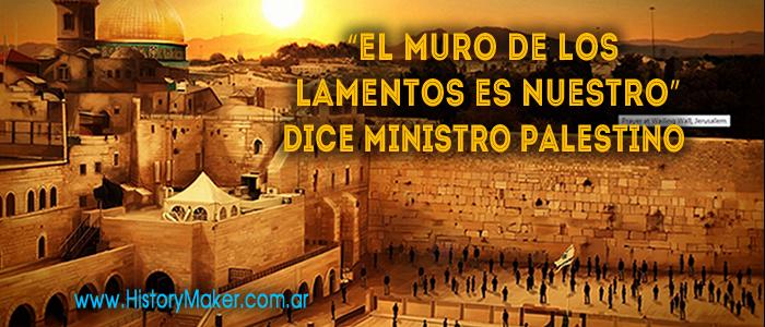 El Muro de los Lamentos es nuestro ministro palestino