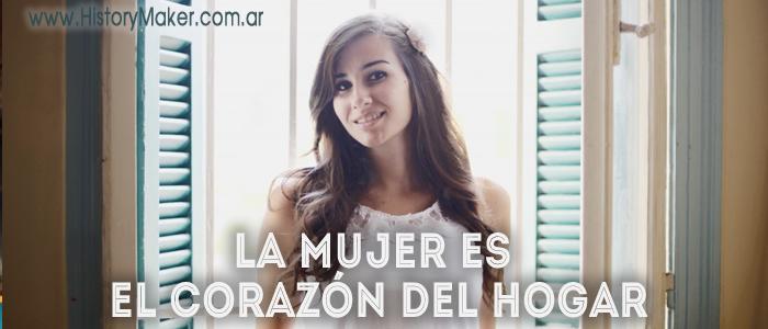 La mujer es el corazón del hogar