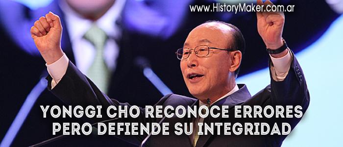 Yonggi Cho errores defiende integridad