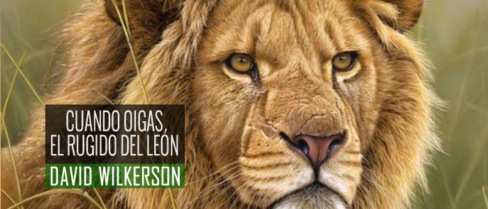 Cuando Oigas el Rugido del León - Por  David Wilkerson