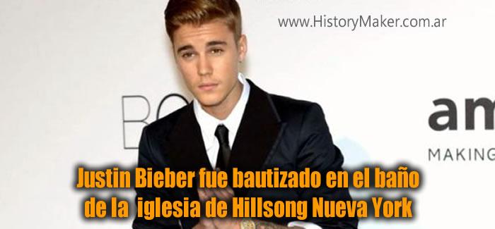 Justin Bieber fue bautizado en el baño de la  iglesia de Hillsong Nueva York
