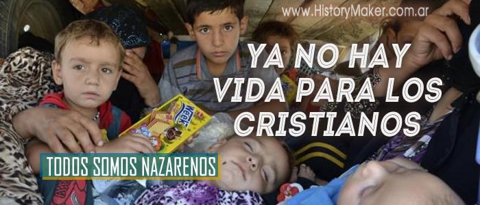 Ya no hay vida para los cristianos - TODOS SOMOS NAZARENOS