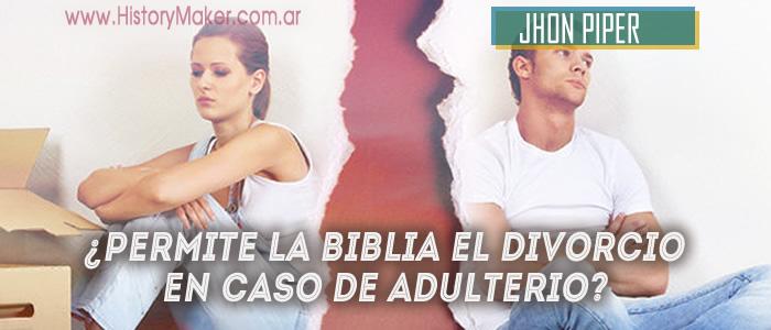 Permite la Biblia el Divorcio en Caso de Adulterio - Jhon Piper