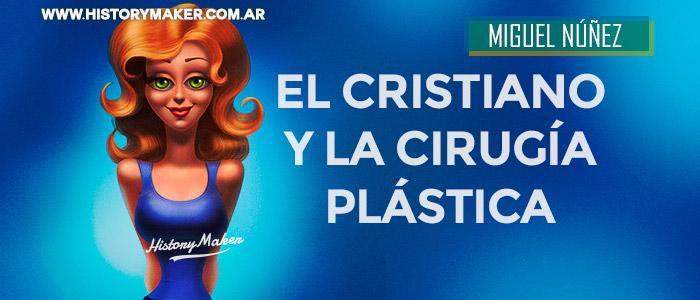 Miguel-Núñez---El-cristiano-y-la-cirugía-plástica