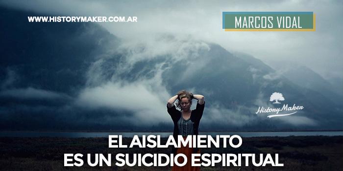 Marcos-Vidal-El-aislamiento-es-un-suicidio-espiritual