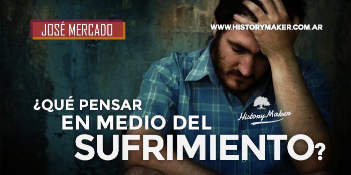 QUÉ-PENSAR-EN-MEDIO-DEL-SUFRIMIENTO---José-Mercado