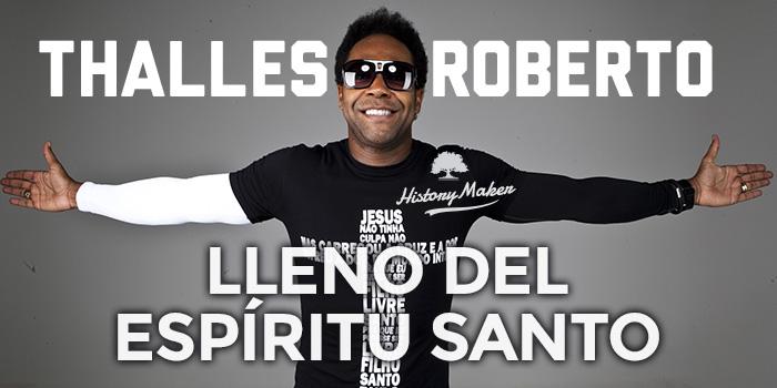 Thales-Roberto-Lleno-del-Espíritu-Santo