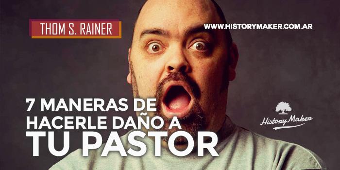 Thom-S-Rainer-7-maneras-de-hacerle-daño-a-tu-pastor