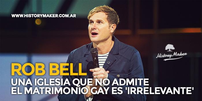 Rob-bell-Una-Iglesia-que-no-admite-el-matrimonio-gay-es-'irrelevante'