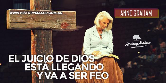 Anne-Graham-El-juicio-de-Dios-está-llegando-y-va-a-ser-feo