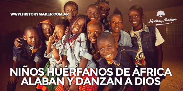 Niños-huérfanos-África-alaban-danzan-Dios