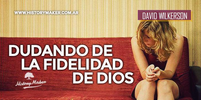 Dudando-de-la-fidelidad-de-Dios-Por-David-Wilkerson
