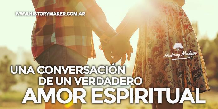 Una-conversación-de-un-verdadero-amor-espiritual