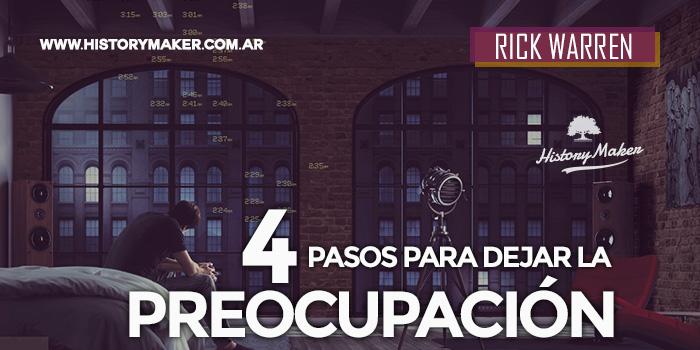 4-Pasos-para-dejar-la-Preocupación-Por-Rick-Warren