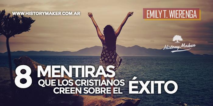 8-mentiras-que-los-cristianos-creen-sobre-el-éxito---Por-Emily-T.-Wierenga