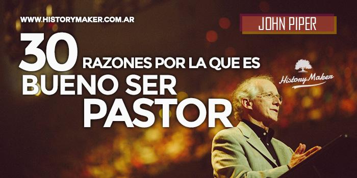 30-Razones-por-las-que-es-Gran-Cosa-Ser-Pastor---por-John-Piper