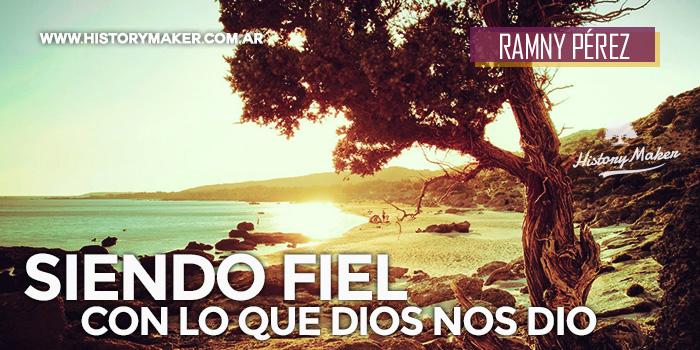 Siendo-fiel-con-lo-que-Dios-nos-dio---Por-Ramny-Pérez