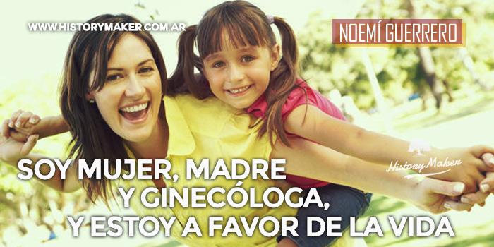 Soy-mujer,-madre-y-ginecóloga,-y-estoy-a-favor-de-la-vida---Por-Noemí-Guerrero
