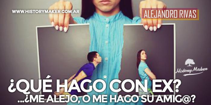 Qué-hago-con-mi-EX...-Me-alejo,-o-me-hago-su-amig@---Por-Alejandro-Rivas
