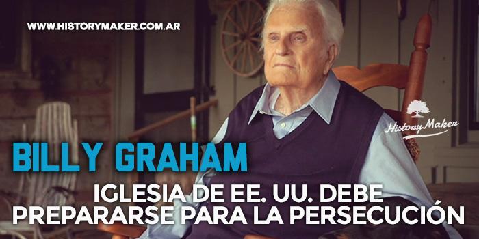 Billy-Graham-Iglesia-EEUU-debe-prepararse-para-persecución