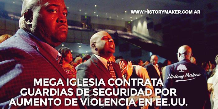 Mega-iglesia-contrata-guardias-de-seguridad-por-aumento-de-violencia-en-EE.UU.