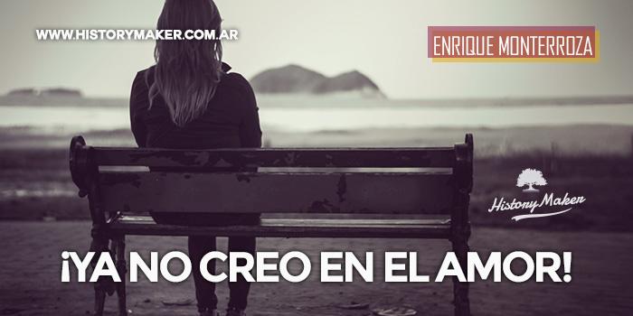 Ya-no-creo-en-el-amor---Por-Enrique-Monterroza