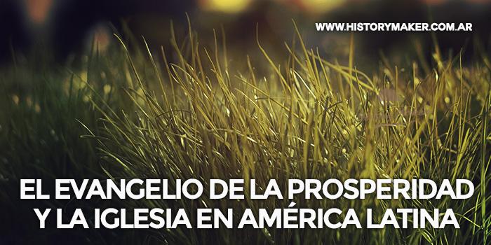 El-evangelio-de-la-prosperidad-y-la-iglesia-en-América-Latina---Por-Jairo-Namnún