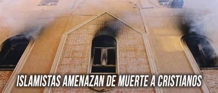 Islamistas amenazan de muerte a cristianos