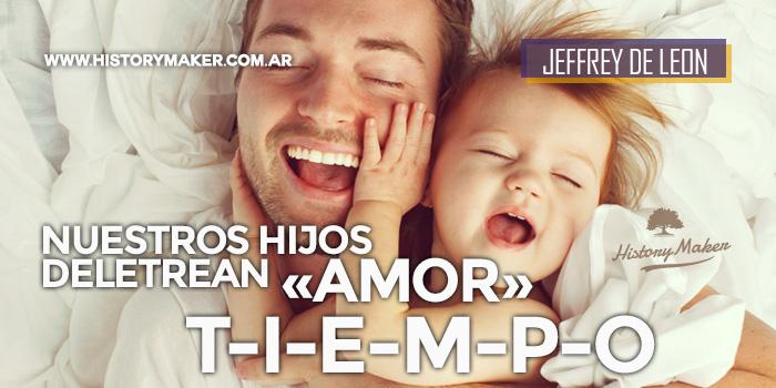 Nuestros-hijos-deletrean-«Amor»-T-I-E-M-P-O-Jeffrey-De-Leon