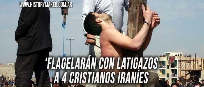 Flagelarán con latigazos a 4 cristianos iraníes