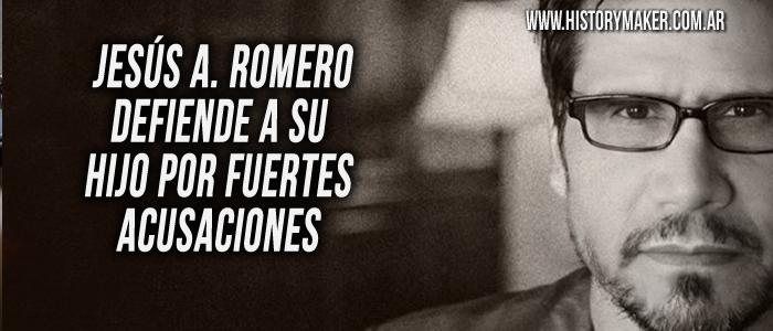 Jesús A. Romero defiende a su hijo por fuertes acusaciones