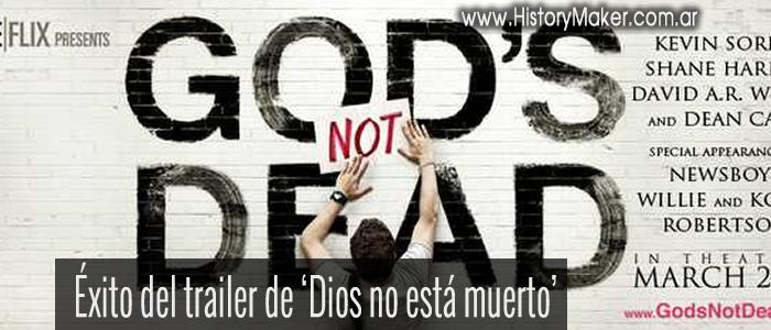 Éxito del trailer de Dios no está muerto