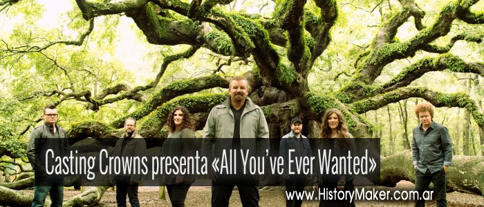 Casting Crowns presenta All You've Ever Wanted