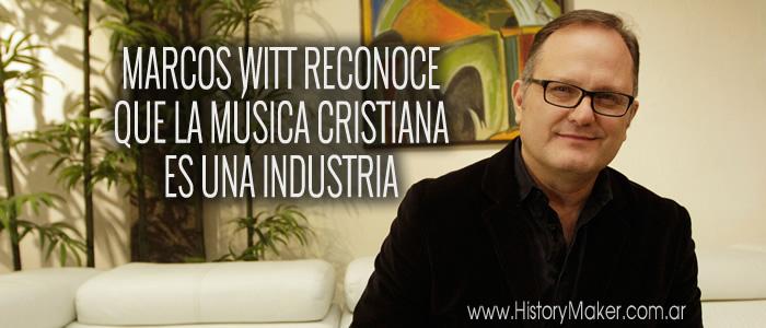 Marcos Witt reconoce que la música cristiana es una industria