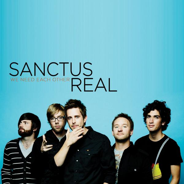 Sanctus Real We Need Each Other