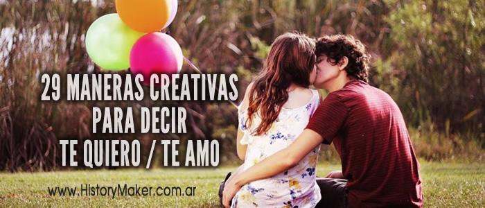 29 Maneras creativas como decir Te Quiero -Te amo