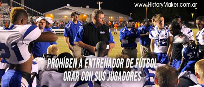 Prohíben a entrenador de fútbol orar con sus jugadores