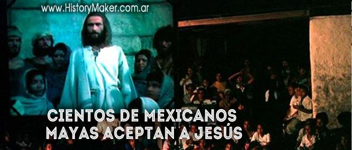 Cientos de mexicanos mayas aceptan a Jesús