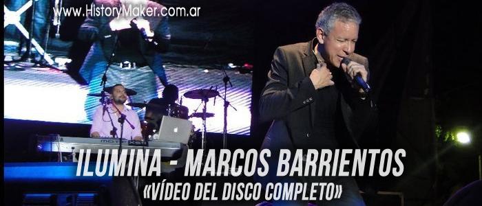 Ilumina - Marcos Barrientos - Video del DISCO COMPLETO