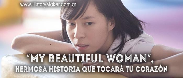 My Beautiful Woman, Historia real que tocará tu corazón