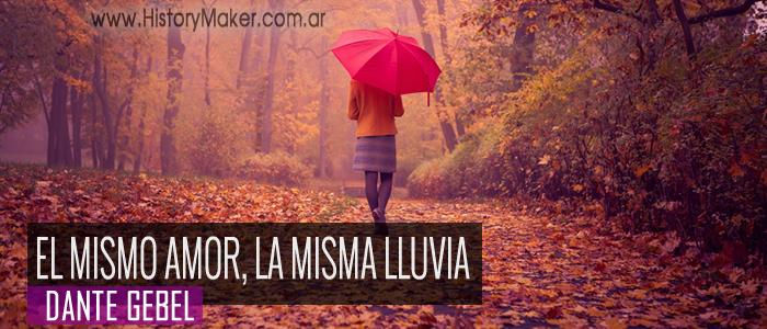 El mismo amor, la misma lluvia - Por Dante Gebel