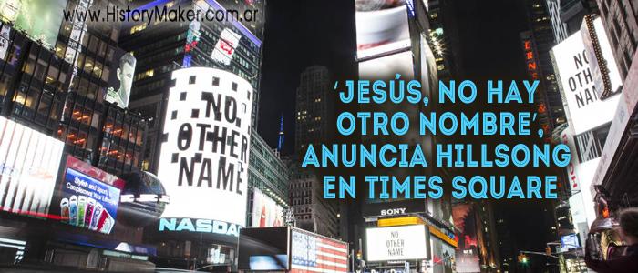 Jesús, no hay otro nombre, Hillsong en Times Square