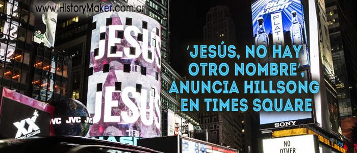 Jesús, no hay otro nombre, anuncia Hillsong en Times Square