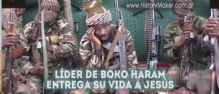 Líder de Boko Haram entrega su vida a Jesús