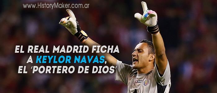 Real Madrid ficha Keylor Navas portero Dios